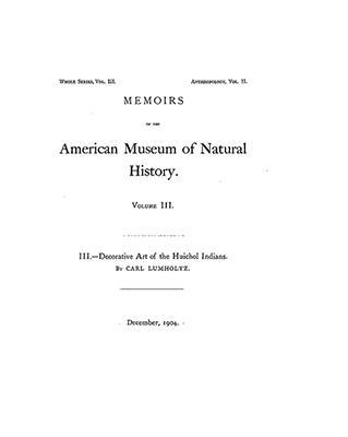 Decorative Art of the Huichol Indians ~ Carl Lumholtz Vol. III